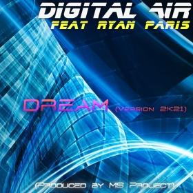 DIGITAL AIR FEAT. RYAN PARIS - DREAM (VERSION 2K21)